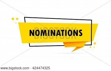 Nominations. Origami Style Speech Bubble Banner. Sticker Design Template With Nominations Text. Vect