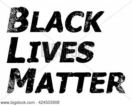 Black Lives Matter Icon With Scratched Style. Isolated Vector Black Lives Matter Icon Image With Scr
