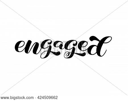 Engaged Brush Lettering. Inscription For Wedding Party Clothes. Couple Shirts. Vector Stock Illustra