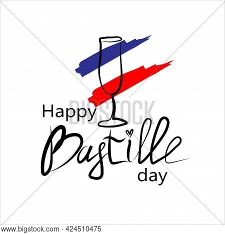Happy Bastille Day. National Holiday Of France. The 14 Th Of July. Holiday Concept. Freedom. A Glass