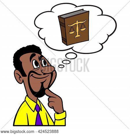 Man Thinking About Law School - A Cartoon Illustration Of A Man Thinking About A Career As A Practic