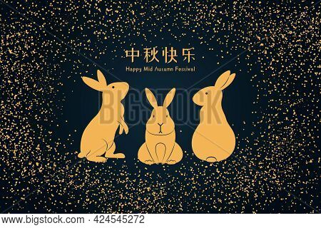 Mid Autumn Festival Rabbits, Gold Glitter, Chinese Text Happy Mid Autumn, Gold On Blue Background. H