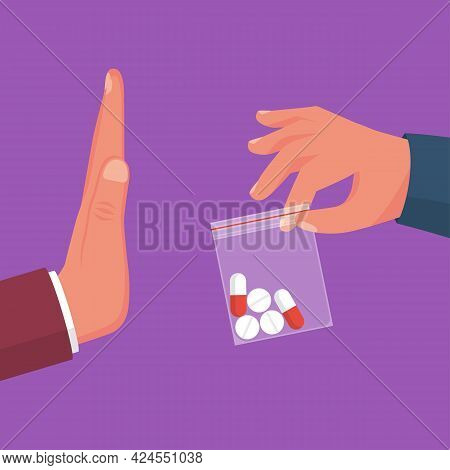 No Drugs. People With A Gesture Refuse Forbidden Medication. Dealer Holds A Package With Drug Pills