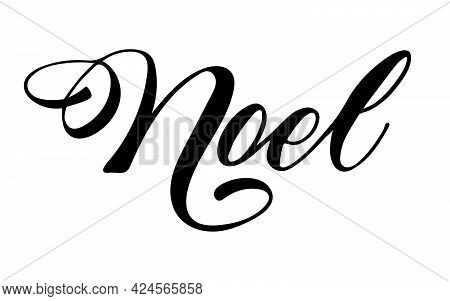 Noel, Christmas In French, Isolated Vector Lettering Illustration.