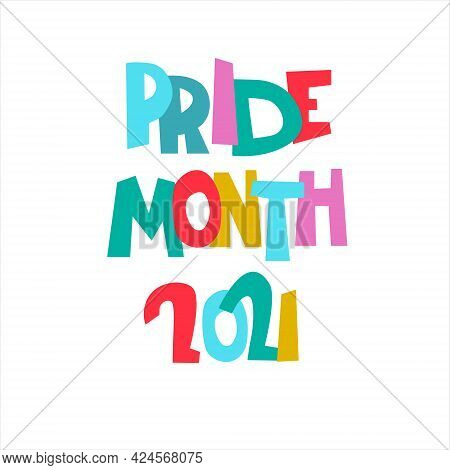Pride Month 2021. Month Of Sexual Diversity Celebrations. Hand-lettered Logo