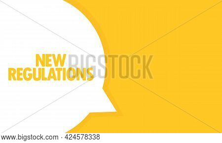 New Regulations Speech Bubble Banner. New Regulations Text. Can Be Used For Business, Marketing And