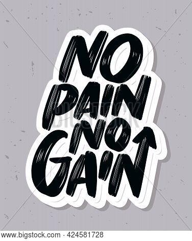 No Pain No Gain. Motivational Handwritten Poster. Vector Illustration.