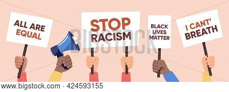 Hands Holding Placards With No Racism Quotes. Black Lives Matters. Social Poster, Banner Concept. Ve
