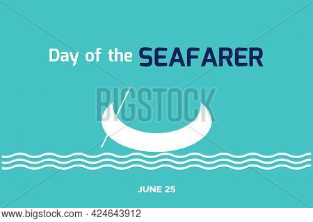 Day Of The Seafarer Typography Vector. Fishing Boat Vector Illustration. Boat On A Blue Background.