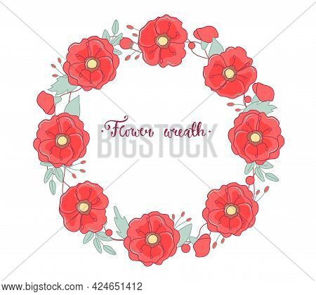Round Flower Wreath With Poppies And Leaves On A White Background. Vector Illustration For Greeting