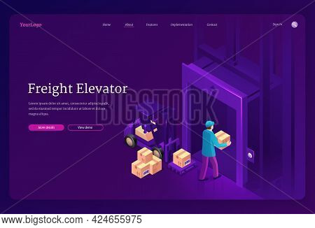 Freight Elevator Isometric Landing Page. Worker Character With Boxes On Forklift Loader And Hands En