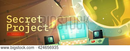 Secret Project Cartoon Banner. Underground Bunker Or Scientific Laboratory And Glowing Plasma In Ope