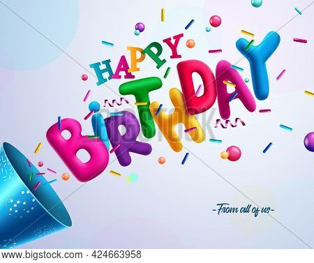 Birthday 3d Vector Concept Design. Happy Birthday Greeting Text With Colorful Confetti Element For F