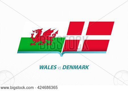 Wales Vs Denmark In European Football Competition, Round Of 16. Versus Icon On Football Background.