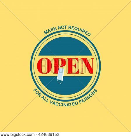 Vector Illustration Open Sign, Mask Not Required For Fully Covid-19 Vaccination Persons.