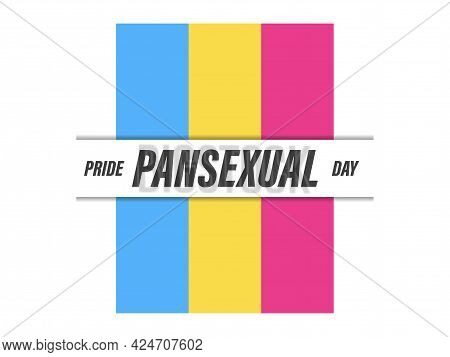 Pansexual Pride Month. Pansexual Flag On White Background. Tolerance And Love. Lgbt Sexual Minoritie