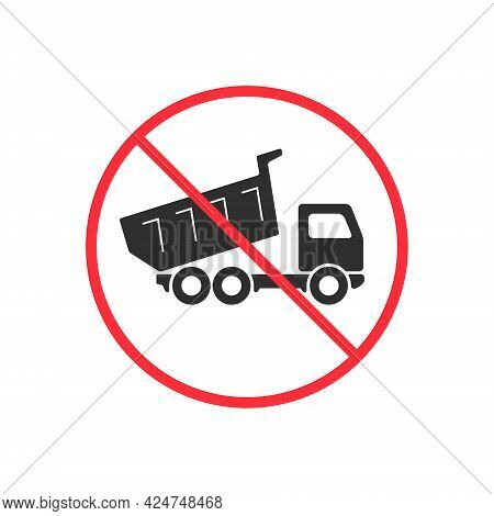 No Truck Dumping Or Unloading Sign. Prohibit Sign Vector Illustration.