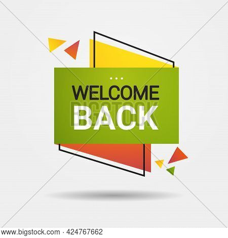 Welcome Back Sticker We Are Open Again After Coronavirus Quarantine Over Advertising Campaign Concep