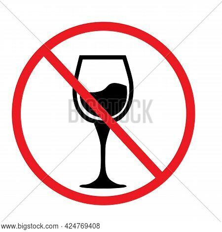 No Wineglass Icon On White Background. Wineglass Ban Sign. Alcohol Is Prohibited Symbol. Flat Style.