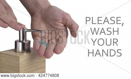 Washing Hands With Soap Dispenser Isolated. With Example Of Phrase