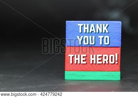 Colored Blocks With The Word Thank You To The Hero