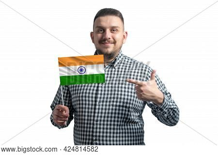 White Guy Holding A Flag Of India And Points The Finger Of The Other Hand At The Flag Isolated On A