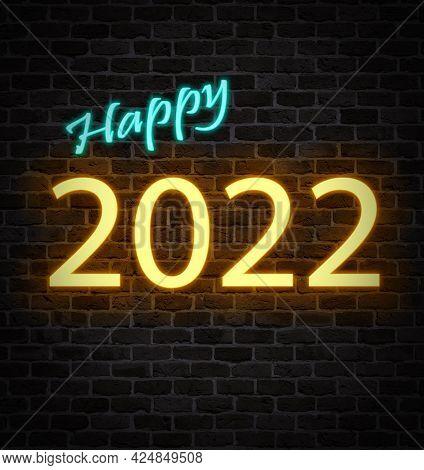 Illuminated 3d Illustration New Year 2022 Neon Marquee On Dark Brick Background