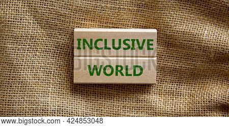 Inclusive World Symbol. Wooden Blocks With Words Inclusive World On Beautiful Canvas Background. Bus