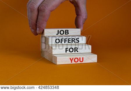 Job Offers For You Symbol. Concept Words 'job Offers For You' On Wooden Blocks On A Beautiful Orange