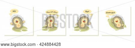 Cute Hedgehogs. Set Sticker, Badge, Sticky Label With Quote Lovely Funny Character For Telephone.