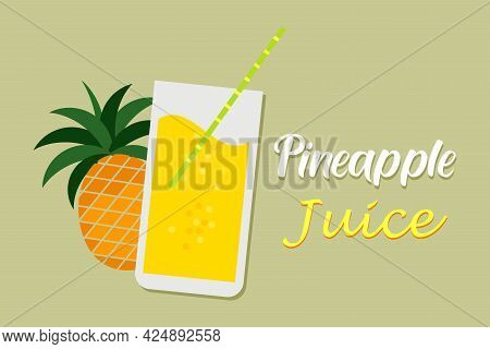 Pineapple And Pineapple's Juice Vector Illustration. Healthy Juice Or Fruit For Summer Time. Tropic