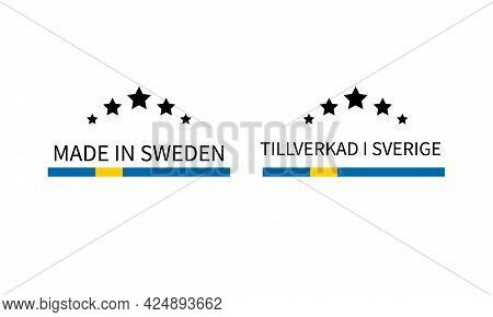 Made In Sweden Labels In English And In Swedish Languages. Quality Mark Vector Icon. Perfect For Log