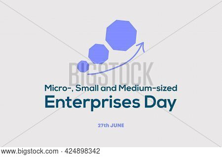 Micro-, Small And Medium-sized Enterprises Day Vector Illustration. Poster Campaign To Raise Public