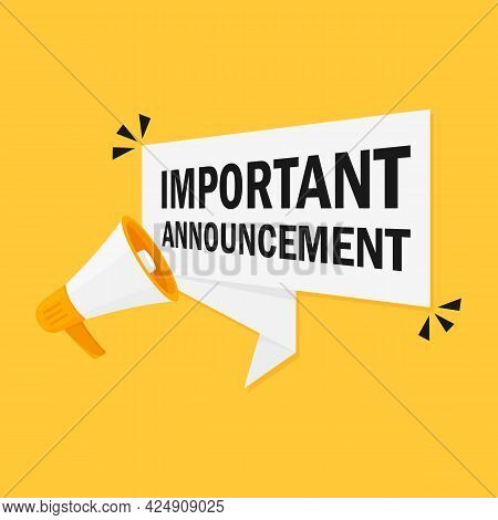 Megaphone With Important Announcement Speech Bubble. Loudspeaker. Banner For Business, Marketing And