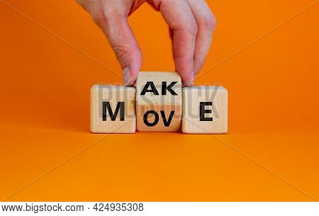 Make Your Move Symbol. Businessman Turns The Wooden Cube With Words 'make Move'. Beautiful Orange Ba