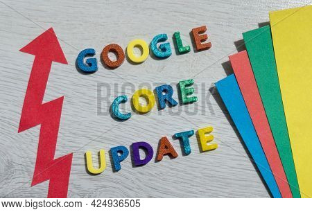 Warsaw, Poland - June 26, 2021: Google Core Update Text Made With Colorful Letters With A Red Arrow.