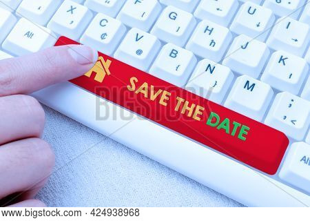 Handwriting Text Save The Date. Internet Concept Organizing Events Well Make Day Special Event Organ