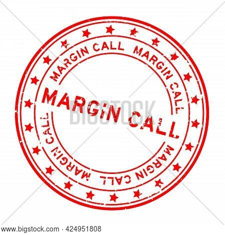 Grunge Red Margin Call Word With Star Icon Round Rubber Seal Stamp On White Background
