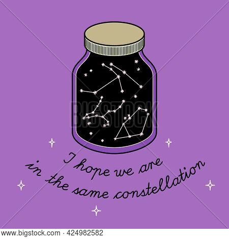 Jar With Constellations And Motivational Phrase. Vector Illustration
