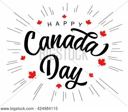Happy Canada Day Calligraphy Lettering Banner. Canadian National Holiday, 1st Of July With Vector Te