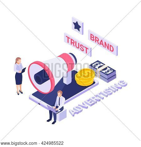 Brand Trust Advertising Isometric Concept With 3d Smartphone Money Megaphone And People Vector Illus