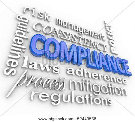 The word Compliance in blue 3d letters surrounded by related terms such as risk management, mitigation, guidelines, law, process, regulation, consistency, adherence and policy