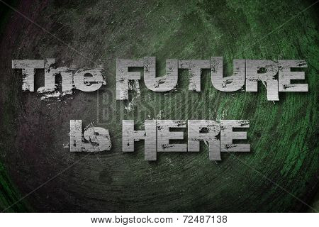 The Future Is Here Concept