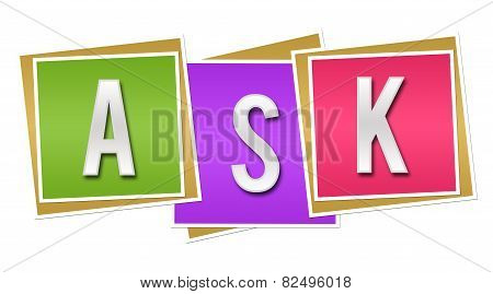 Asking concept image with ASK text written over colorful background. poster