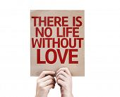There Is No Life Without Love card isolated on white background poster