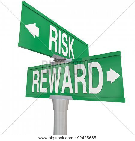 Risk and Reward on two green street or road signs to illustrate danger vs return on investment or ROI