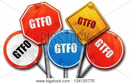 gtfo internet slang, 3D rendering, rough street sign collection