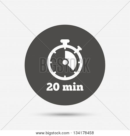 Timer sign icon. 20 minutes stopwatch symbol. Gray circle button with icon. Vector