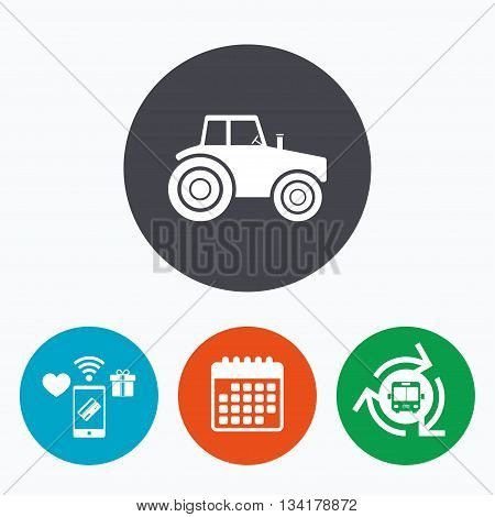 Tractor sign icon. Agricultural industry symbol. Mobile payments, calendar and wifi icons. Bus shuttle.