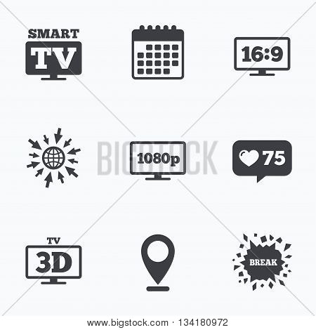 Calendar, like counter and go to web icons. Smart TV mode icon. Aspect ratio 16:9 widescreen symbol. Full hd 1080p resolution. 3D Television sign. Location pointer.